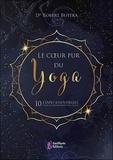 Robert Butera - Le cœur pur du yoga - 10 étapes essentielles pour la transformation de soi.