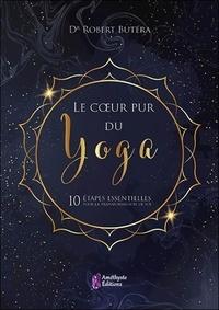 Deedr.fr Le cœur pur du yoga - 10 étapes essentielles pour la transformation de soi Image