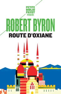 Robert Byron - Route d'Oxiane.