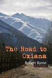 Robert Byron - The Road to Oxiana - New edition linked and annotaded.