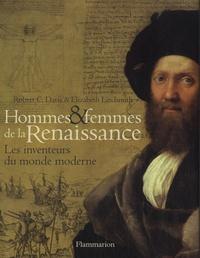Robert C. Davis et Elizabeth Lindsmith - Hommes et femmes de la Renaissance - Les inventeurs du monde moderne.