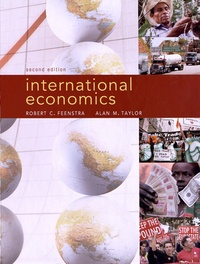 Robert C. Feenstra et Alan-M Taylor - International economics.