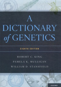 Robert-C King et Pamela K Mulligan - A Dictionary of Genetics.