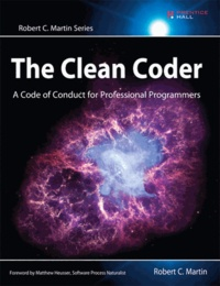 Robert-C Martin - The Clean Coder - A Code of Conduct for Professional Programmers.