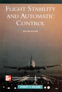 FLIGHT STABILITY AND AUTOMATIC CONTROL. 2nd edition - Robert-C Nelson |