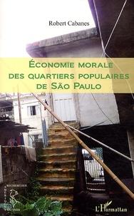 Robert Cabanes - Economie morale des quartiers populaires de Sao Paulo.