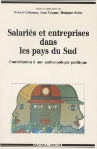 Robert Cabanes et Jean Copans - Salariés et entreprises dans les pays du Sud - Contribution à une anthropologie politique.