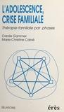 Robert Cabié - L'adolescence, crise familiale - Thérapie familiale par phases.
