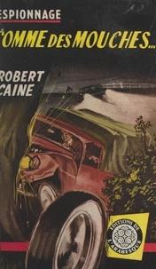 Robert Caine - Comme des mouches....
