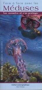 Robert Calcagno - Face à face avec les méduses - Les connaître et s'en protéger.