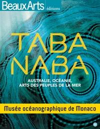 Taba Naba - Australie, Océanie, arts des peuples de la mer- Musée océanographique de Monaco - Robert Calgano |