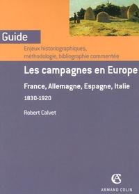 Robert Calvet - Les campagnes en Europe - France, Allemagne, Espagne, Italie 1830-1920.