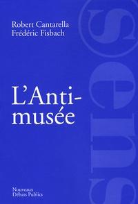 Robert Cantarella - L'Anti-musée.