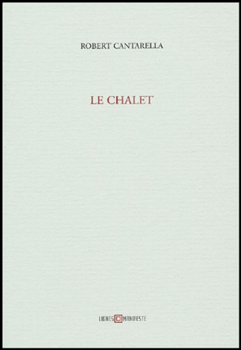 Robert Cantarella - Le chalet.