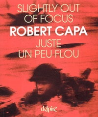 Robert Capa - Juste un peu flou : Slightly out of focus.