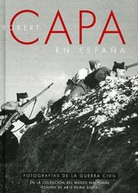 Robert Capra - En España - Fotografias de la guerra civil.