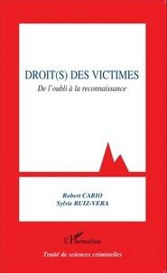 Robert Cario et Sylvie Ruiz-Vera - Droit(s) des victimes - De l'oubli à la reconnaissance.