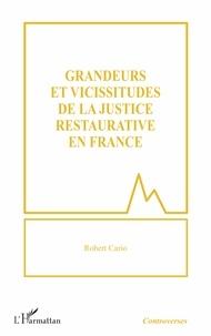 Robert Cario - Grandeurs et vicissitudes de la justice restaurative en France.