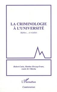 Robert Cario et Martine Herzog-Evans - La criminologie à l'université - Mythes... et réalités.