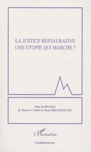 Robert Cario et Paul Mbanzoulou - La justice restaurative une utopie qui marche ?.