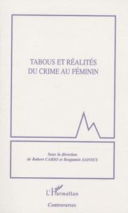 Robert Cario et Benjamin Sayous - Tabous et réalités du crime au féminin.