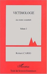 Robert Cario - Victimologie - Volume 2, Les textes essentiels.
