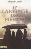 Robert Carter - Le langage des pierres.
