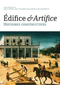 Robert Carvais et André Guillerme - Edifice & Artifice - Histoires constructives.