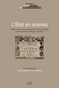 Robert Carvais et Cédric Glineur - L'Etat en scènes - Théâtres, opéras, salles de spectacle du XVIe au XIXe siècle : aspects historiques, politiques et juridiques.