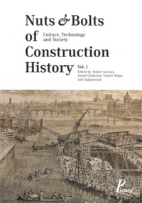 Robert Carvais et André Guillerme - Nuts & Bolts of Construction History - Culture, Technology and Society, Pack 3 volumes.