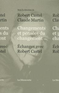 Robert Castel et Claude Martin - Changements et pensées du changement - Echanges avec Robert Castel.