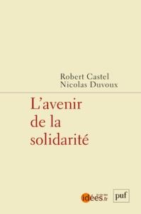 Robert Castel et Nicolas Duvoux - L'avenir de la solidarité.