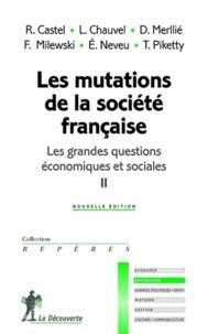 Robert Castel et Louis Chauvel - Les grandes questions économiques et sociales - Tome 2, Les mutations de la société française.