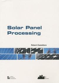 Robert Castellano - Solar Panel Processing.