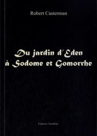 Robert Casterman - Du jardin d'Eden à Sodome et Gormorrhe.