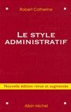 Robert Catherine - Le style administratif.