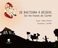 De Baeterra à Béziers- Sur les traces du Camel - Robert Cavalié | Showmesound.org