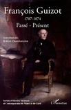 Robert Chamboredon - Francois Guizot (1787-1874): Passé-Présent.