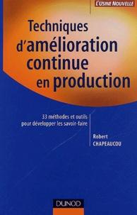 Techniques damélioration continue en production - 33 méthodes et outils pour développer les savoir-faire.pdf