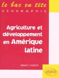 Robert Chapuis - Agriculture et développement en Amérique latine.