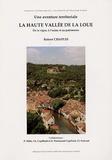 Robert Chapuis - La haute vallée de la Loue - Une aventure territoriale, de la vigne à l'usine et au patrimoine.