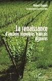 Robert Chapuis - La renaissance d'anciens vignobles français disparus.