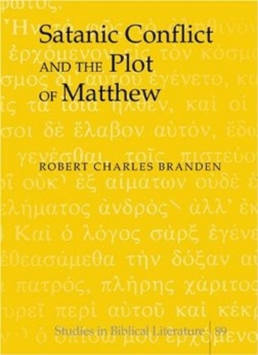 Robert charles Branden - Satanic Conflict and the Plot of Matthew.