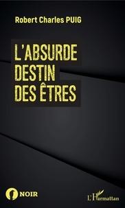 Téléchargement gratuit du livre électronique au Royaume-Uni L'absurde destin des êtres 9782140143854 ePub PDF RTF (Litterature Francaise)