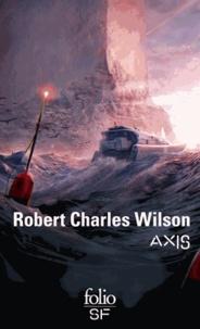 Robert Charles Wilson - Axis.