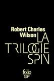 Robert Charles Wilson - La trilogie Spin.