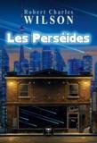 Robert Charles Wilson - Les Perséides - Et autres nouvelles.