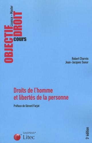 Robert Charvin et Jean-Jacques Sueur - Droits de l'homme et libertés de la personne.