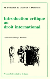 Robert Charvin et Francine Demichel - Introduction critique au droit international.