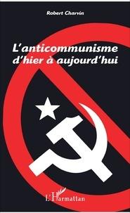 Robert Charvin - L'anticommunisme d'hier à aujourd'hui.